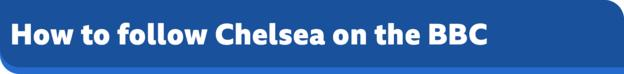 How to follow Chelsea on the BBC banner